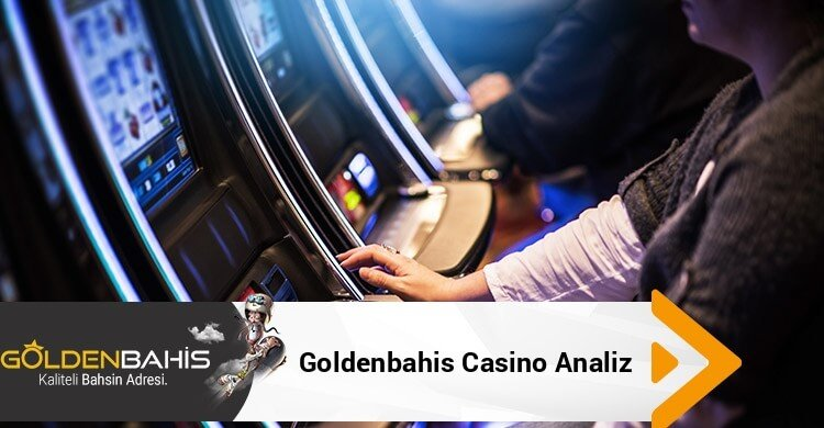 Goldenbahis Casino Analiz