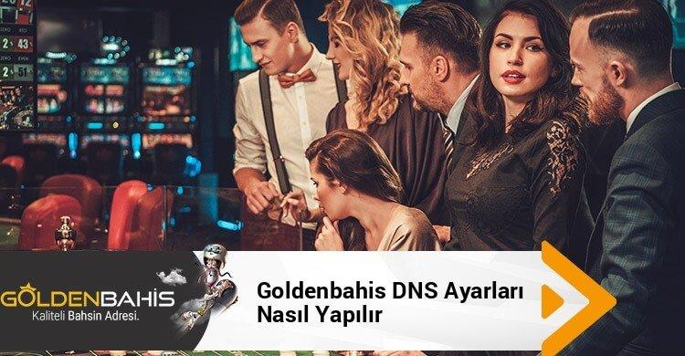 Goldenbahis DNS Ayarları Nasıl Yapılır