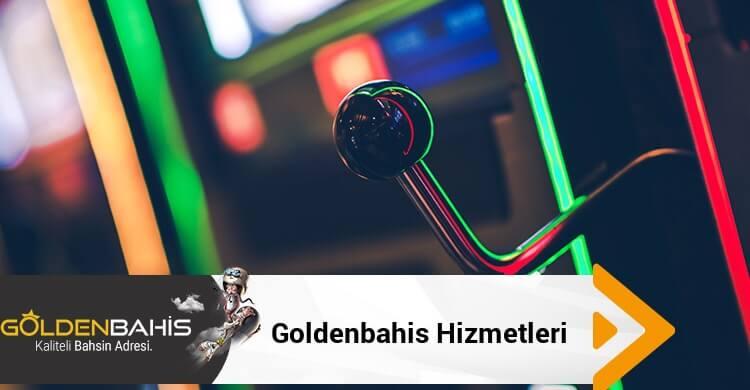 Goldenbahis Hizmetleri