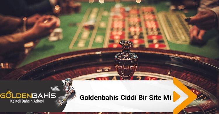 Goldenbahis Ciddi Bir Site mi